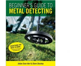 BEGINNERS GUIDE BOOK TO METAL DETECTING