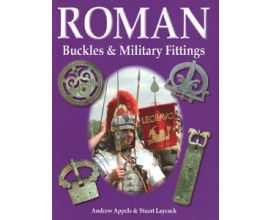 ROMAN BUCKLES & MILITARY FITTINGS BOOK