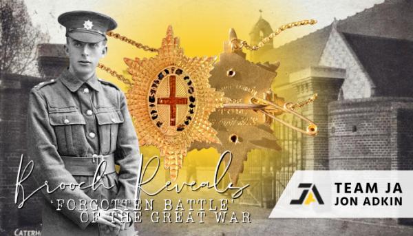 Brooch Reveals 'Forgotten Battle' of the Great War - By Jon Adkin